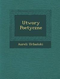 Utwory Poetyczne