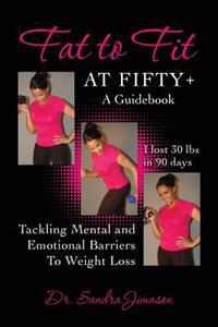 Fat to Fit at Fifty+: Tackling Mental and Emotional Barriers to Weight Loss