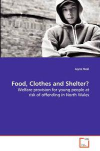 Food, Clothes and Shelter?