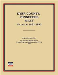 Dyer County, Tennessee, Wills, Volume a: 1853-1893