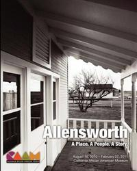 Allensworth: A Place. a People. a Story.: California African American Museum Exhibit Catalog