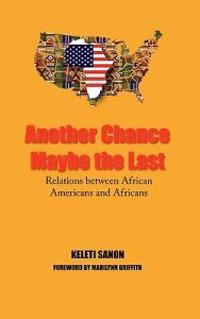 Another Chance Maybe the Last, Relations Between African Americans and Africans