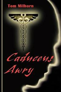 Caduceus Awry