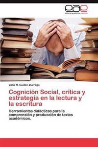 Cognicion Social, Critica y Estrategia En La Lectura y La Escritura