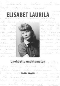 Elisabet Laurila - unohdettu unohtumaton