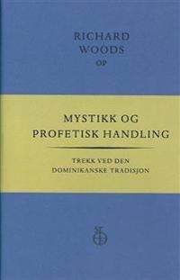 Mystikk og profetisk handling - Richard Woods | Inprintwriters.org