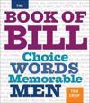The Book of Bill: Choice Words Memorable Men