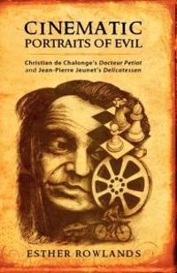 Cinematic Portraits of Evil Christian De Chalonge's Docteur Petiot and Jean-Pierre Jeunet's Delicatessen