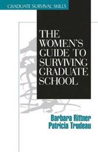 The Women's Guide to Surviving Graduate School