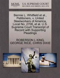 Bennie L. Whitfield et al., Petitioners, V. United Steelworkers of America, Local No. 2708, et al. U.S. Supreme Court Transcript of Record with Supporting Pleadings