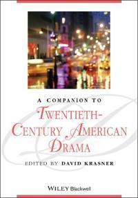 A Companion to Twentieth-Century American Drama