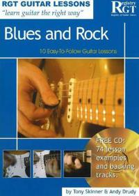Blues and Rock: 10 Easy-To-Follow Guitar Lessons [With CD]