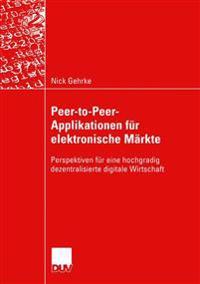 Peer-To-Peer-Applikationen F r Elektronische M rkte