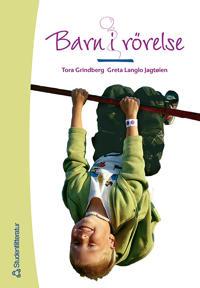 Barn i rörelse - Fysisk aktivitet och lek i förskola och skola