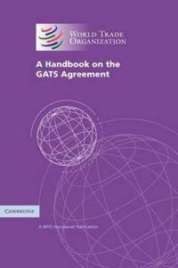 A Handbook On The GATS Agreement