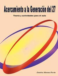 Acercamiento a la Generacion del 27/ Approaching the 27th Generation
