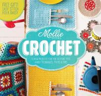 Mollie makes: crochet - techniques, tricks & tips with 15 exclusive project