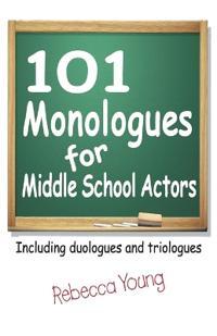 101 Monologues for Middle School Actors