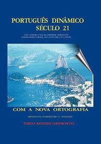 Portugues Dinamico Seculo 21: Uma Maneira Facil de Aprender Portugues Conhecendo O Brazil Seus Costumes E Sua Gente