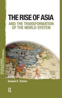 The Rise of Asia and the Transformation of the World-System