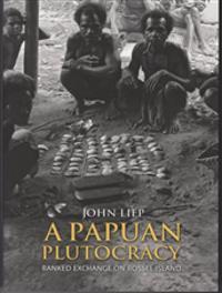A Papuan Plutocracy