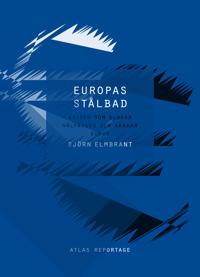 Europas stålbad : krisen som slukar välfärden och skakar euron