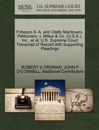 Fribesco S. A. and Otello Mantovani, Petitioners, V. Mitsui & Co. (U.S.A.), Inc., et al. U.S. Supreme Court Transcript of Record with Supporting Pleadings