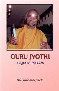 Guru Jyothi: A Light on the Path