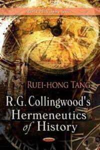 R. G. Collingwood's Hermeneutics of History