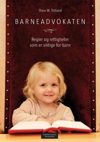 Barneadvokaten : regler og rettigheter som er viktige for barn