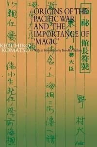 Origins of the Pacific War and the Importance of `Magic