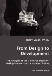 From Design to Development - An Analysis of the Go/No-Go Decision-Making Models Used in Istanbul, Turkey