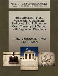 Irma Grossman et al., Petitioners, V. Jeannette Stubbs et al. U.S. Supreme Court Transcript of Record with Supporting Pleadings