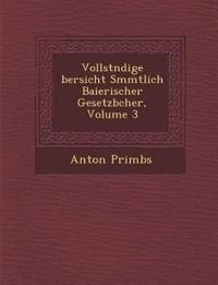 Vollst¿ndige ¿bersicht S¿mmtlich Baierischer Gesetzb¿cher, Volume 3
