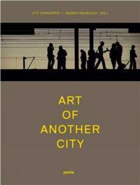 Kunst Einer Anderen Stadt / Art of Another City