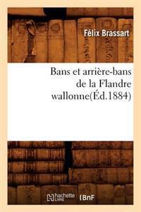 Bans Et Arri�re-Bans de la Flandre Wallonne(�d.1884)