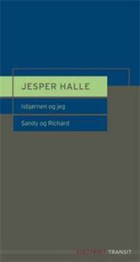Isbjørnen og jeg ; Sandy og Richard : et skuespill - Jesper Halle pdf epub