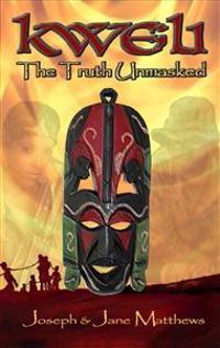 Kweli - The Truth Unmasked