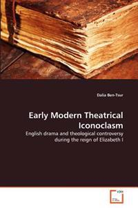 Early Modern Theatrical Iconoclasm
