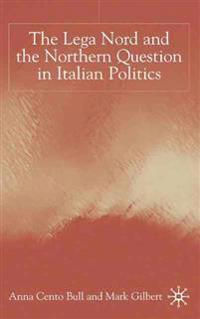 The Lega Nord and the Northern Question in Italian Politics