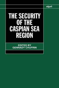 The Security of the Caspian Sea Region