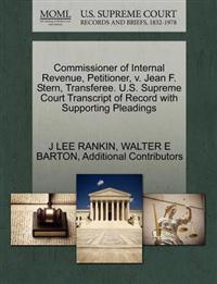Commissioner of Internal Revenue, Petitioner, V. Jean F. Stern, Transferee. U.S. Supreme Court Transcript of Record with Supporting Pleadings