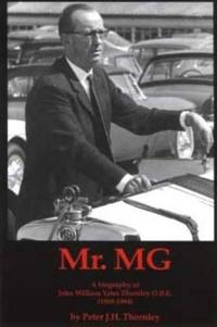 Mr.mg a Biography of John William Yates Thornley O.b.e. 1909-1994