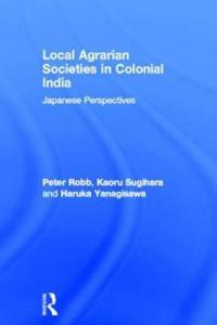 Local Agrarian Societies in Colonial India