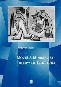 Move! a Minimalist Theory of Construal