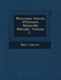 Nouveaux ¿l¿ments D'histoire Naturelle M¿dicale, Volume 2...