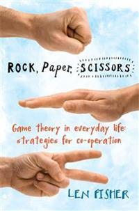 Rock, paper, scissors - game theory in everyday life: strategies for co-ope