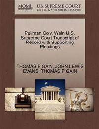 Pullman Co V. Waln U.S. Supreme Court Transcript of Record with Supporting Pleadings