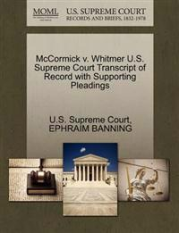 McCormick V. Whitmer U.S. Supreme Court Transcript of Record with Supporting Pleadings