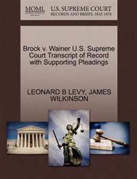 Brock V. Wainer U.S. Supreme Court Transcript of Record with Supporting Pleadings